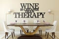 Wine is cheaper than therapy - napis na ścianę