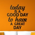 Today is a good day to have a great day - napis 3D na ścianę