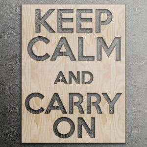Keep calm and carry on - napis 3D