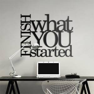 Finish what you started - napis 3D