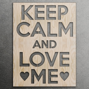 Keep calm and love me - napis 3D
