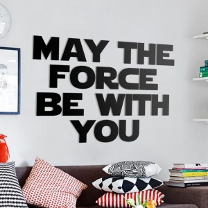 May the force be with you - napis 3D