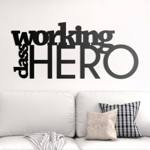 Working class hero - napis 3D
