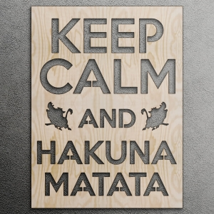Keep calm and hakuna matata - napis 3D