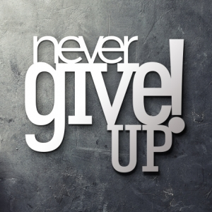 Never give up! - napis 3D