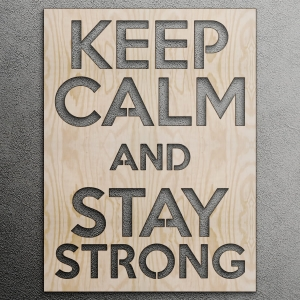 Keep calm and stay strong - napis 3D