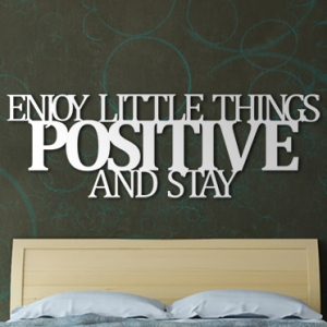 Enjoy little things and stay positive  - napis 3D