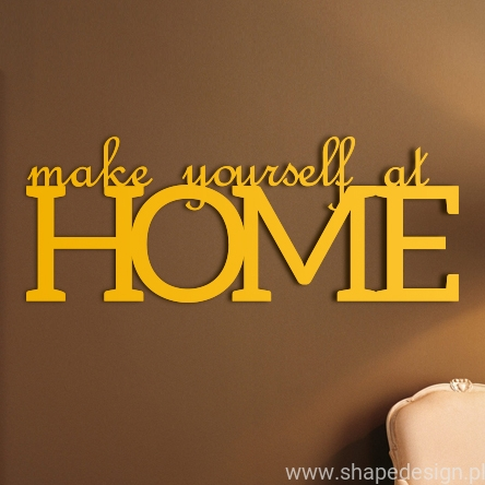 Make yourself at home - napis 3D