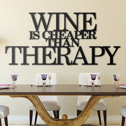 Wine is cheaper than therapy - napis 3D